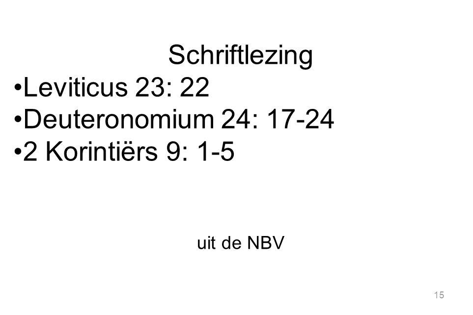 Schriftlezing Leviticus 23: 22 Deuteronomium 24: 17-24