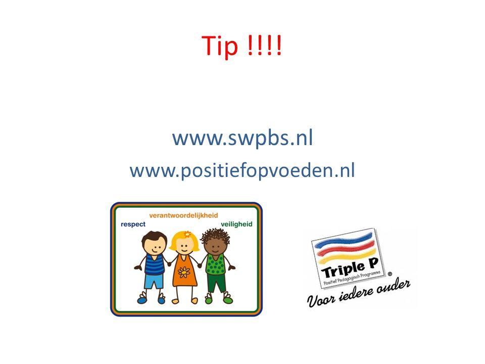 Tip !!!! www.swpbs.nl www.positiefopvoeden.nl