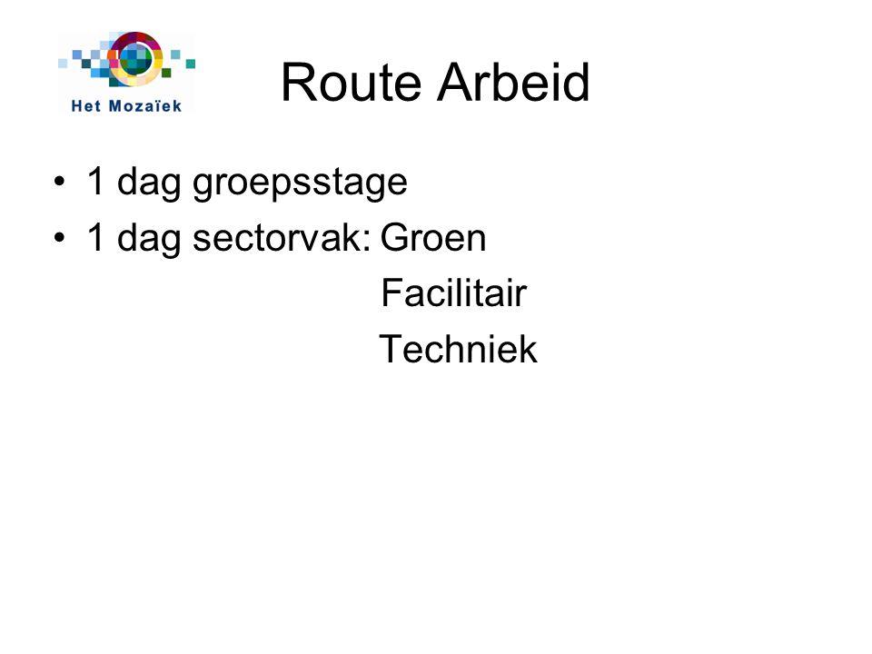 Route Arbeid 1 dag groepsstage 1 dag sectorvak: Groen Techniek