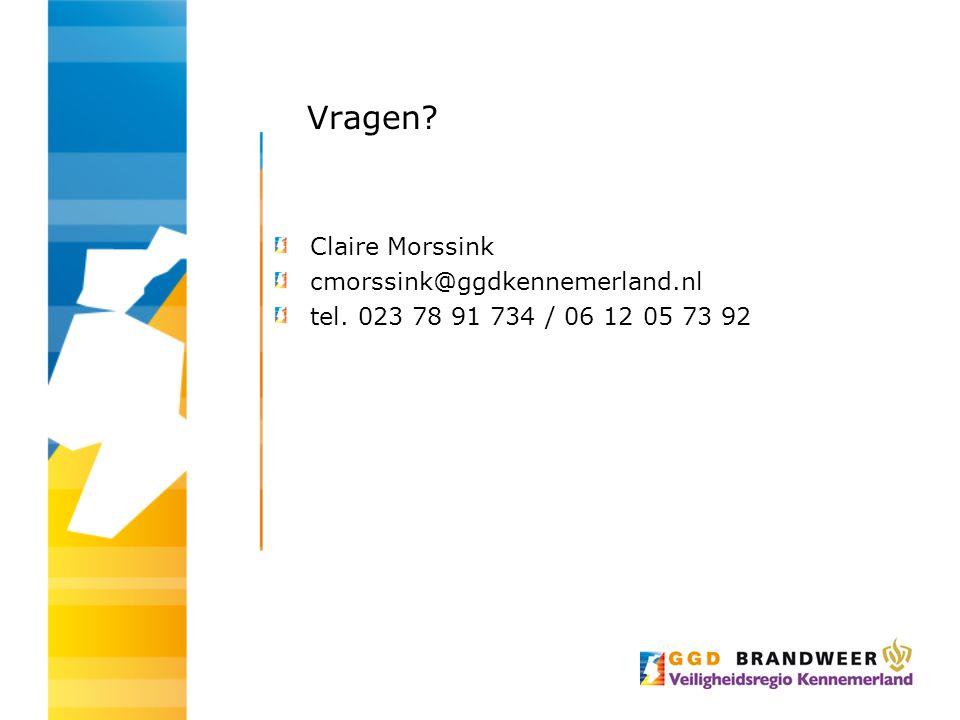 Vragen Claire Morssink cmorssink@ggdkennemerland.nl