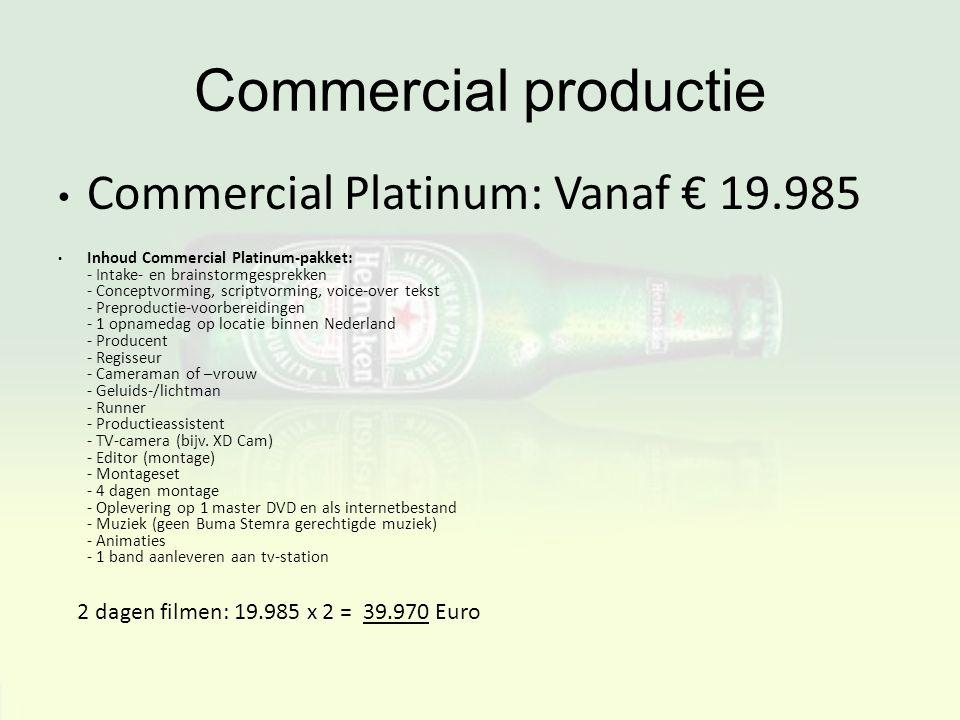 Commercial productie Commercial Platinum: Vanaf € 19.985