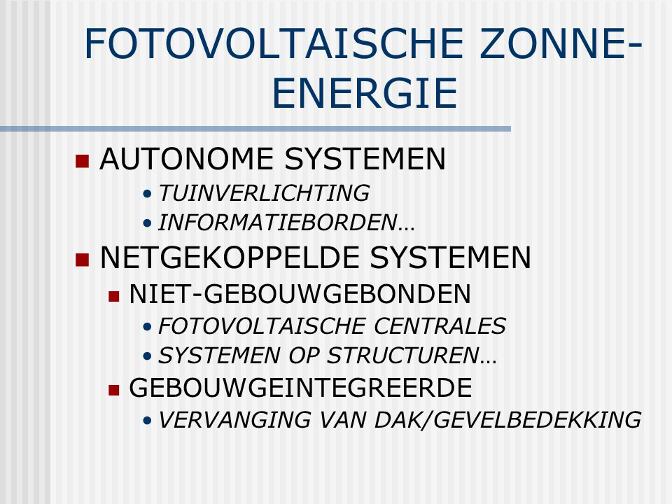 FOTOVOLTAISCHE ZONNE-ENERGIE