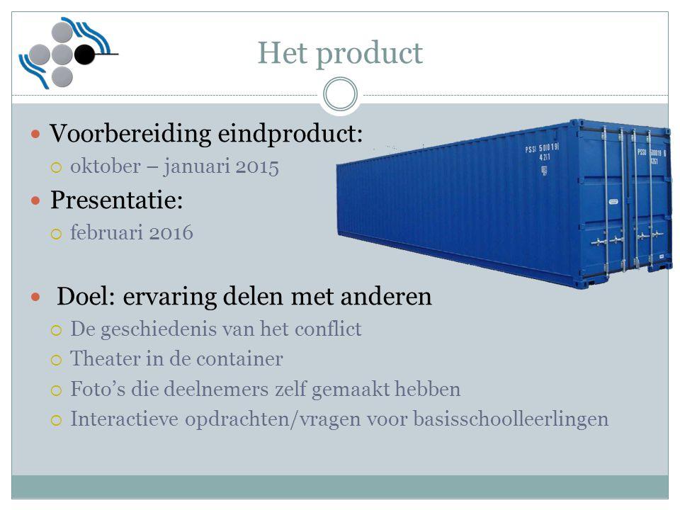 Het product Voorbereiding eindproduct: Presentatie: