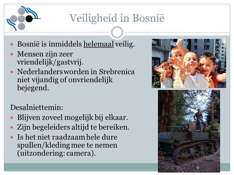 Veiligheid in Bosnië Bosnië is inmiddels helemaal veilig.
