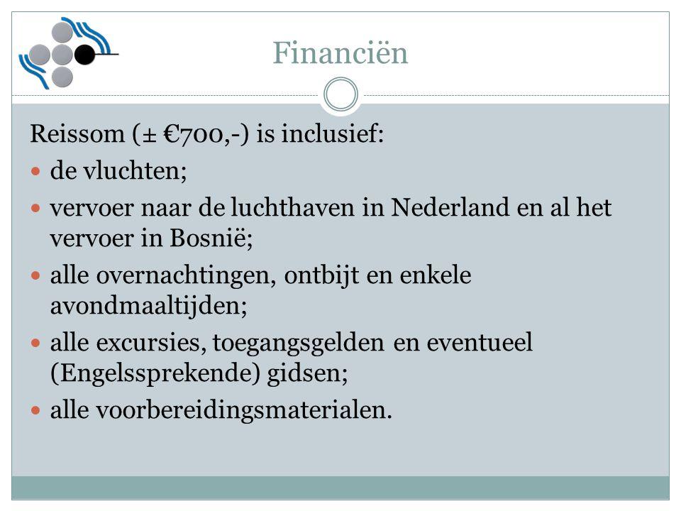 Financiën Reissom (± €700,-) is inclusief: de vluchten;