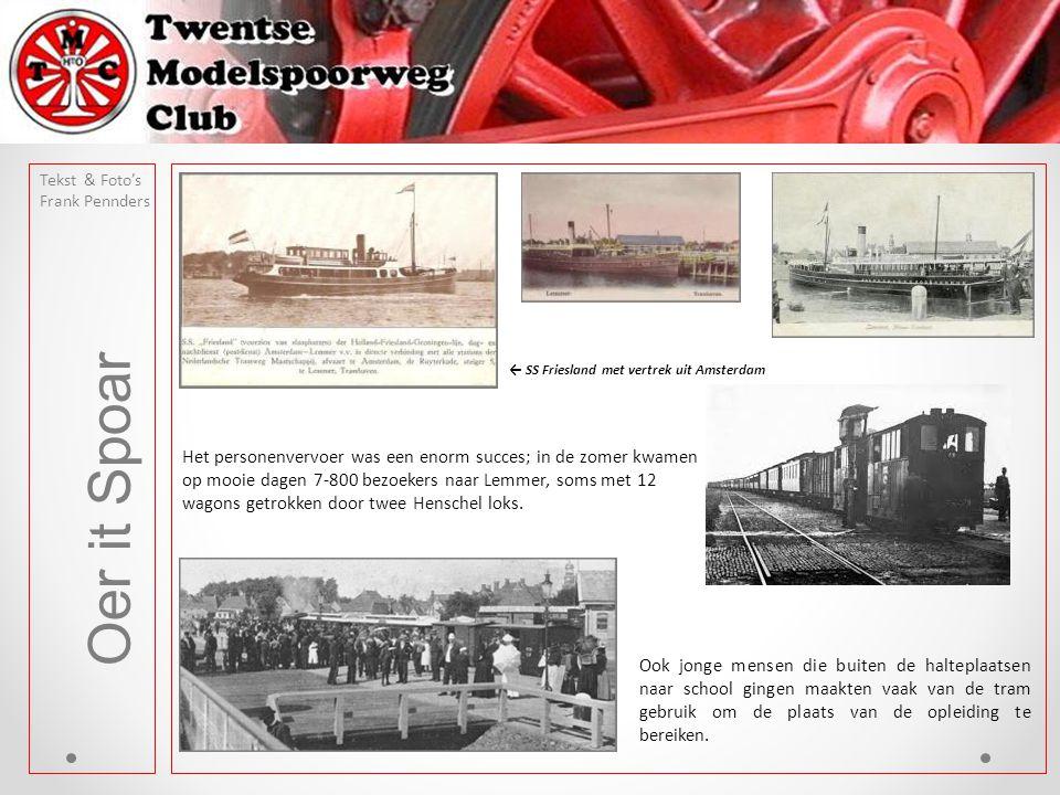 Tekst & Foto's Frank Pennders. Oer it Spoar. ← SS Friesland met vertrek uit Amsterdam.