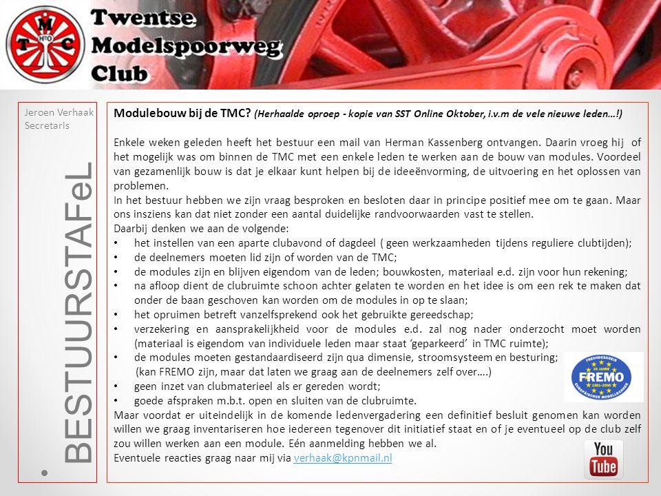 Jeroen Verhaak Secretaris. Modulebouw bij de TMC (Herhaalde oproep - kopie van SST Online Oktober, i.v.m de vele nieuwe leden…!)