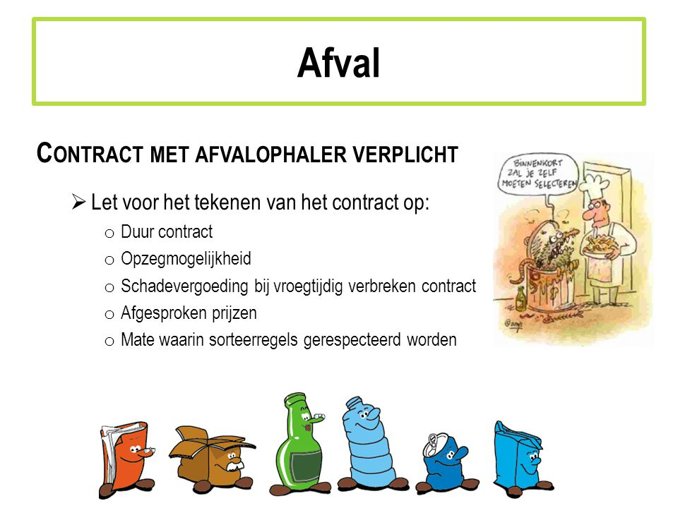 Afval Contract met afvalophaler verplicht