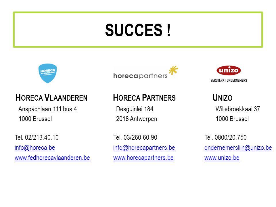 SUCCES ! Horeca Vlaanderen Horeca Partners Unizo Anspachlaan 111 bus 4