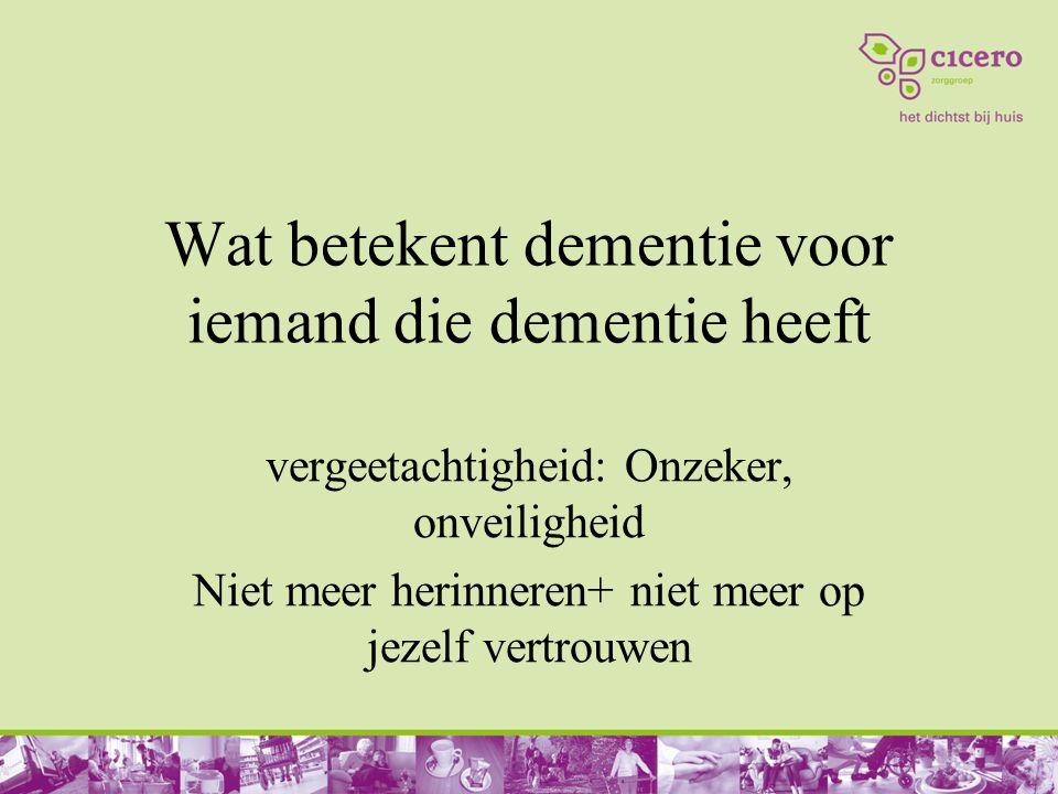 Wat betekent dementie voor iemand die dementie heeft