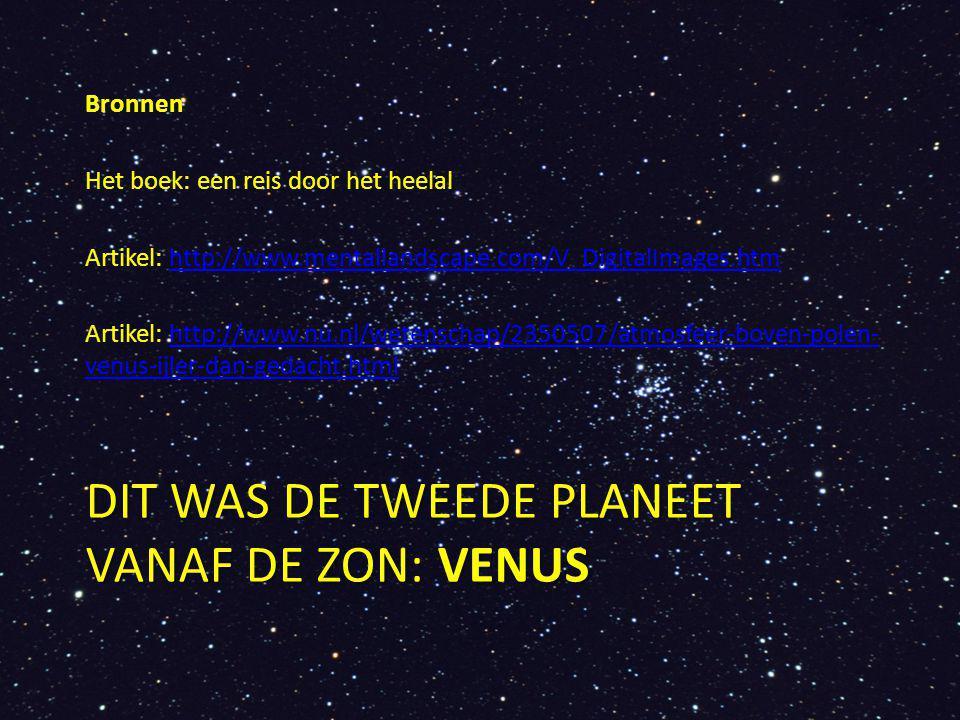 Dit was de tweede planeet vanaf de zon: VENUS