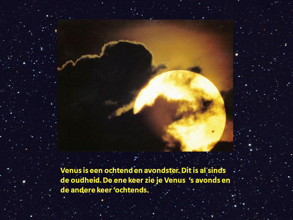 Venus is een ochtend en avondster. Dit is al sinds de oudheid