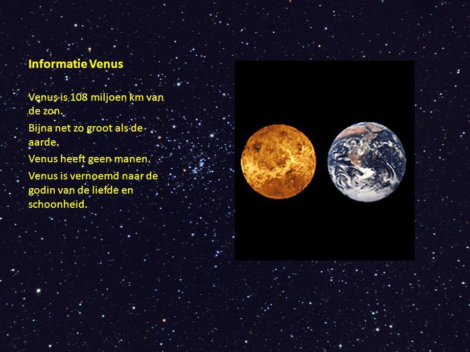 Informatie Venus Venus is 108 miljoen km van de zon.