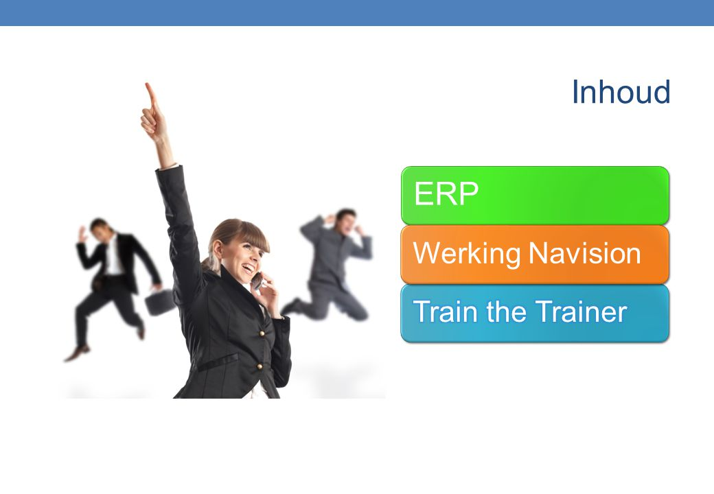 Inhoud Train the Trainer ERP Werking Navision
