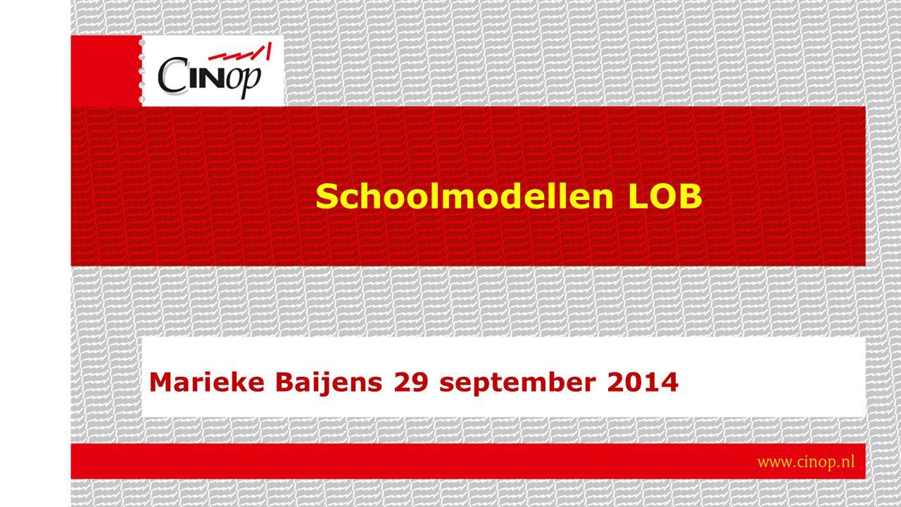 Schoolmodellen LOB Marieke Baijens 29 september 2014