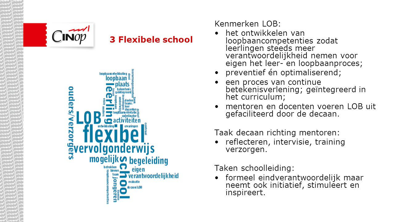 3 Flexibele school Kenmerken LOB: