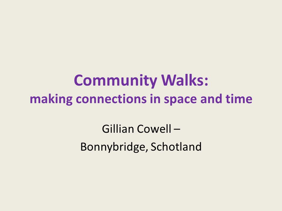 Community Walks: making connections in space and time