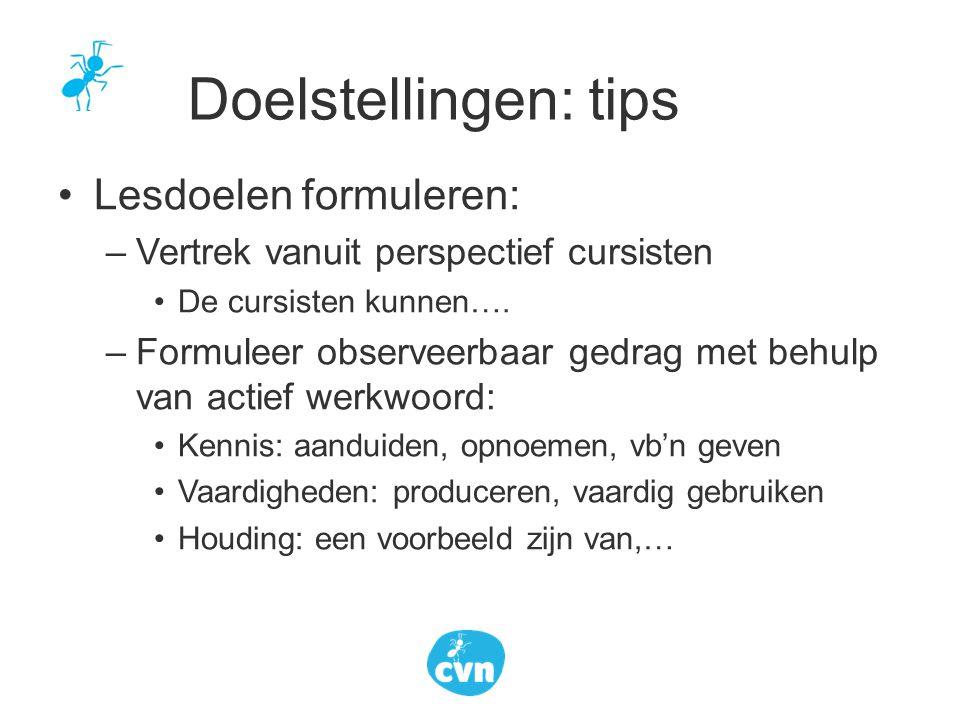 Doelstellingen: tips Lesdoelen formuleren: