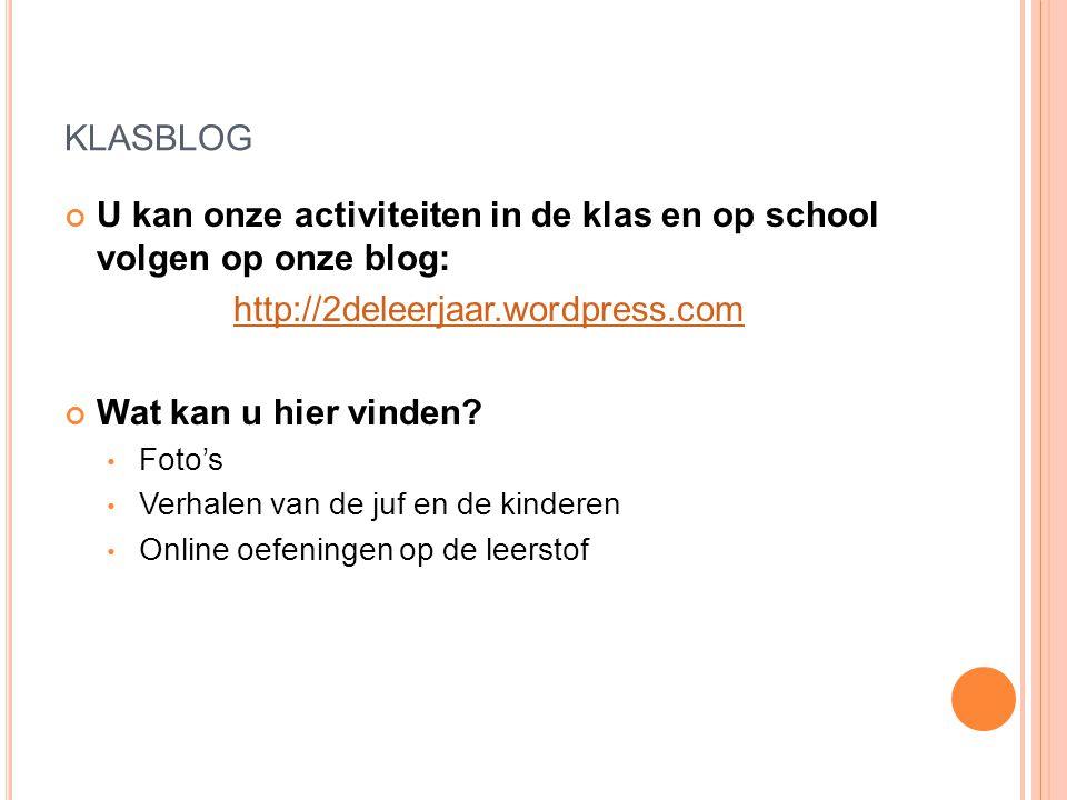 klasblog U kan onze activiteiten in de klas en op school volgen op onze blog: http://2deleerjaar.wordpress.com.
