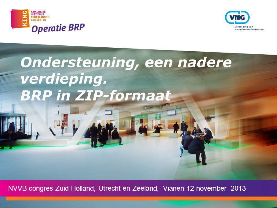 Ondersteuning, een nadere verdieping. BRP in ZIP-formaat