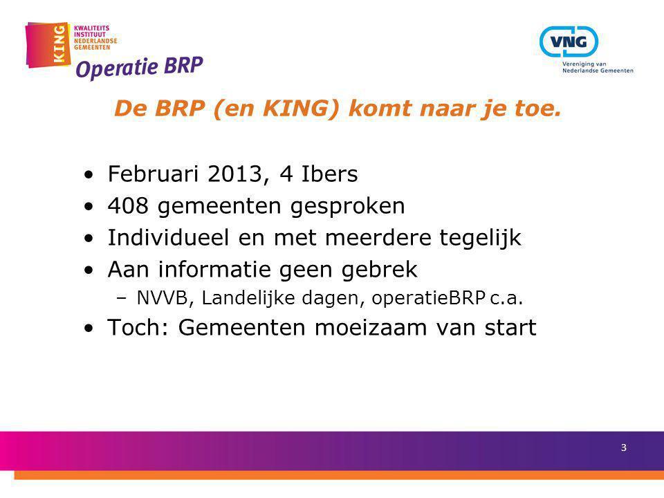De BRP (en KING) komt naar je toe.