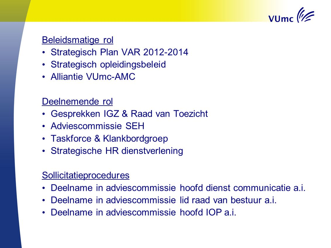Beleidsmatige rol Strategisch Plan VAR 2012-2014. Strategisch opleidingsbeleid. Alliantie VUmc-AMC.