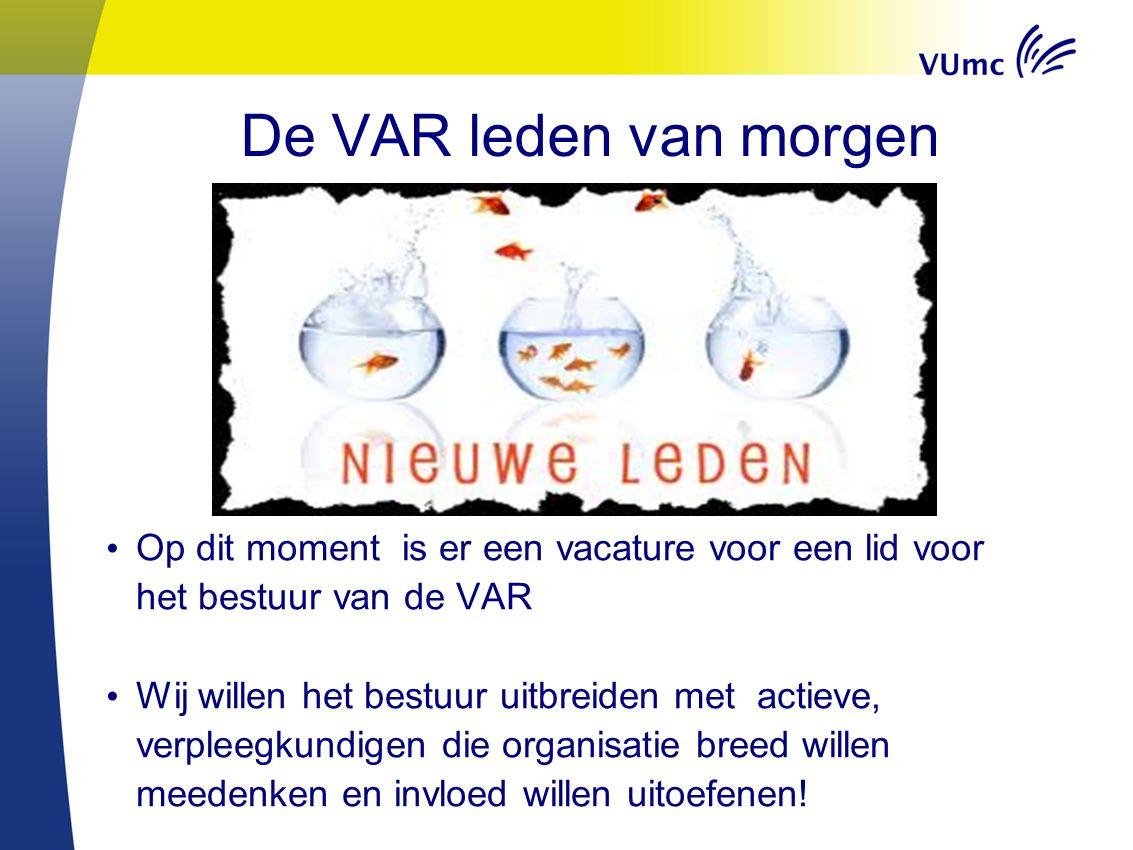 De VAR leden van morgen Op dit moment is er een vacature voor een lid voor het bestuur van de VAR.