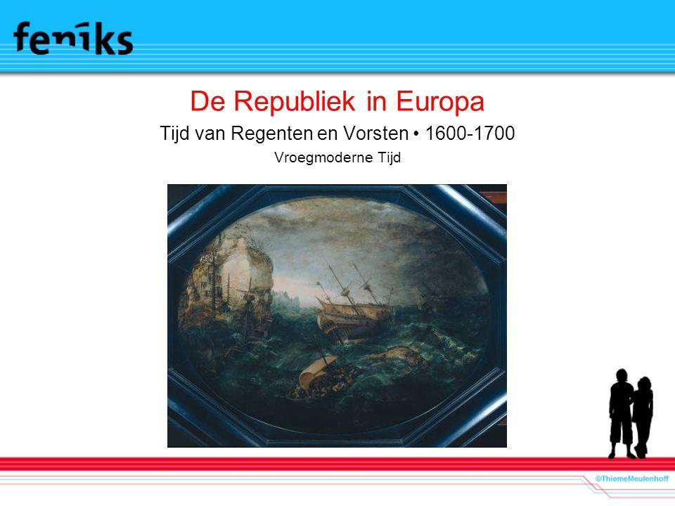 Tijd van Regenten en Vorsten • 1600-1700