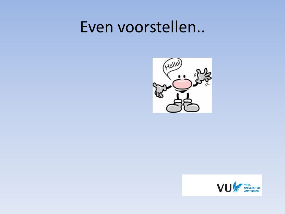Even voorstellen..