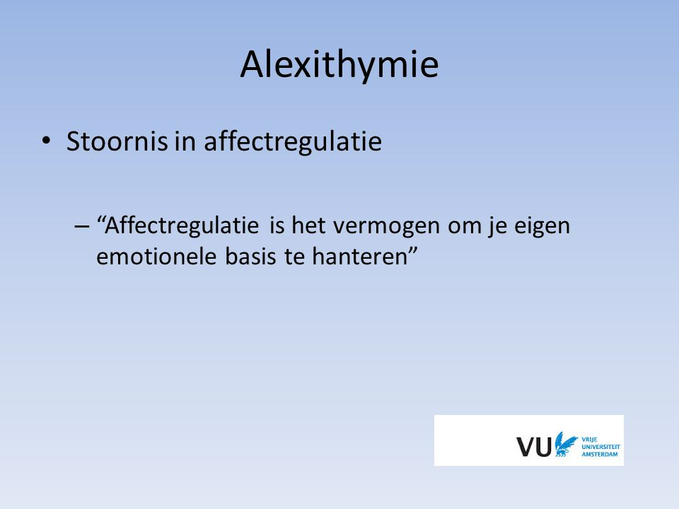 Alexithymie Stoornis in affectregulatie