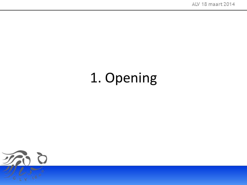 ALV 18 maart 2014 1. Opening