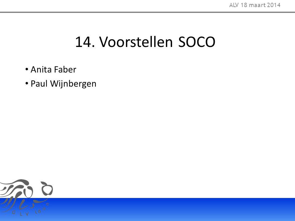ALV 18 maart 2014 14. Voorstellen SOCO Anita Faber Paul Wijnbergen 32
