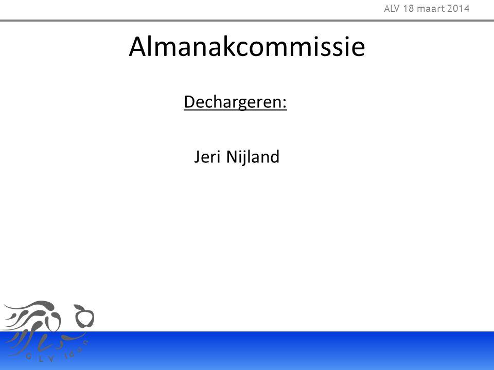 ALV 18 maart 2014 Almanakcommissie Dechargeren: Jeri Nijland 35
