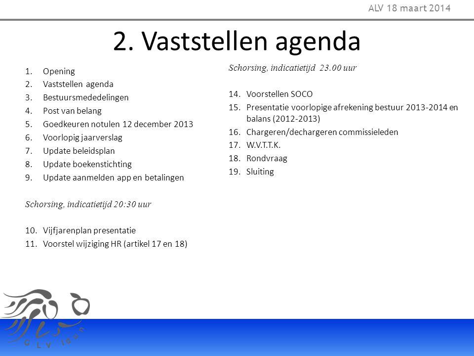 2. Vaststellen agenda ALV 18 maart 2014