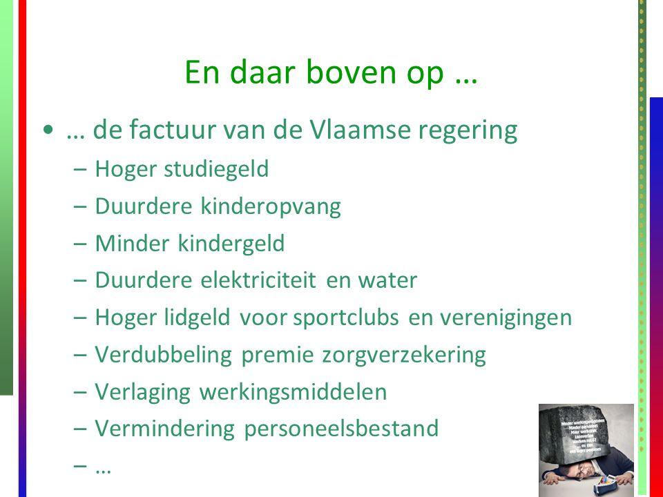 En daar boven op … … de factuur van de Vlaamse regering