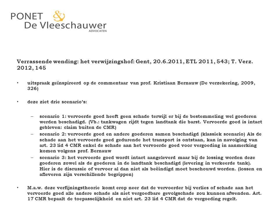Verrassende wending: het verwijzingshof: Gent, 20.6.2011, ETL 2011, 543; T. Verz. 2012, 145.