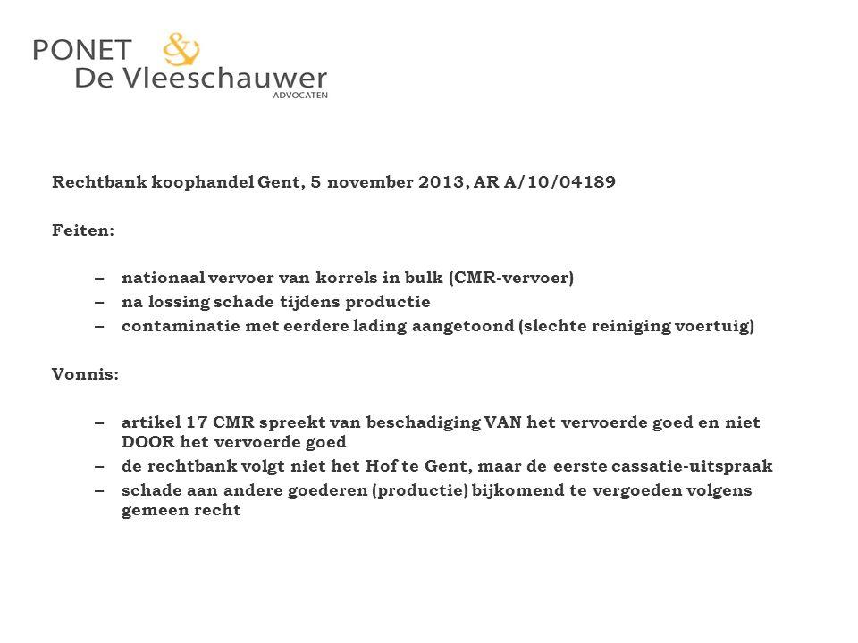 Rechtbank koophandel Gent, 5 november 2013, AR A/10/04189