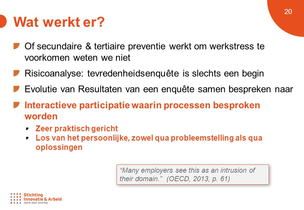 Wat werkt er Of secundaire & tertiaire preventie werkt om werkstress te voorkomen weten we niet.