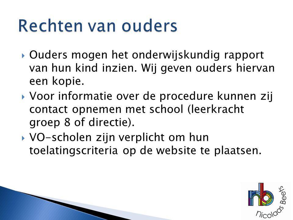 Rechten van ouders Ouders mogen het onderwijskundig rapport van hun kind inzien. Wij geven ouders hiervan een kopie.
