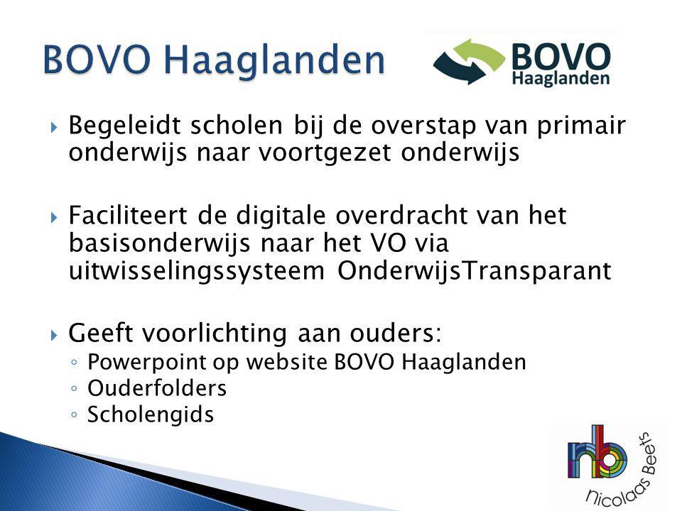 BOVO Haaglanden Begeleidt scholen bij de overstap van primair onderwijs naar voortgezet onderwijs.