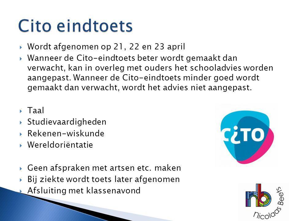 Cito eindtoets Wordt afgenomen op 21, 22 en 23 april