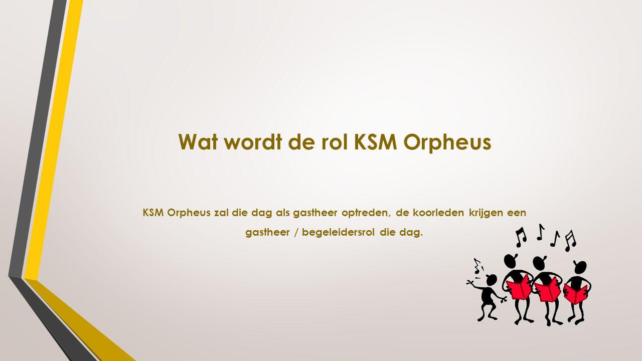 Wat wordt de rol KSM Orpheus