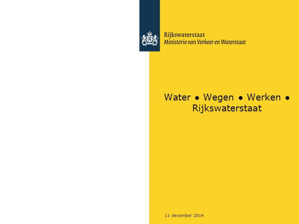 Water ● Wegen ● Werken ● Rijkswaterstaat