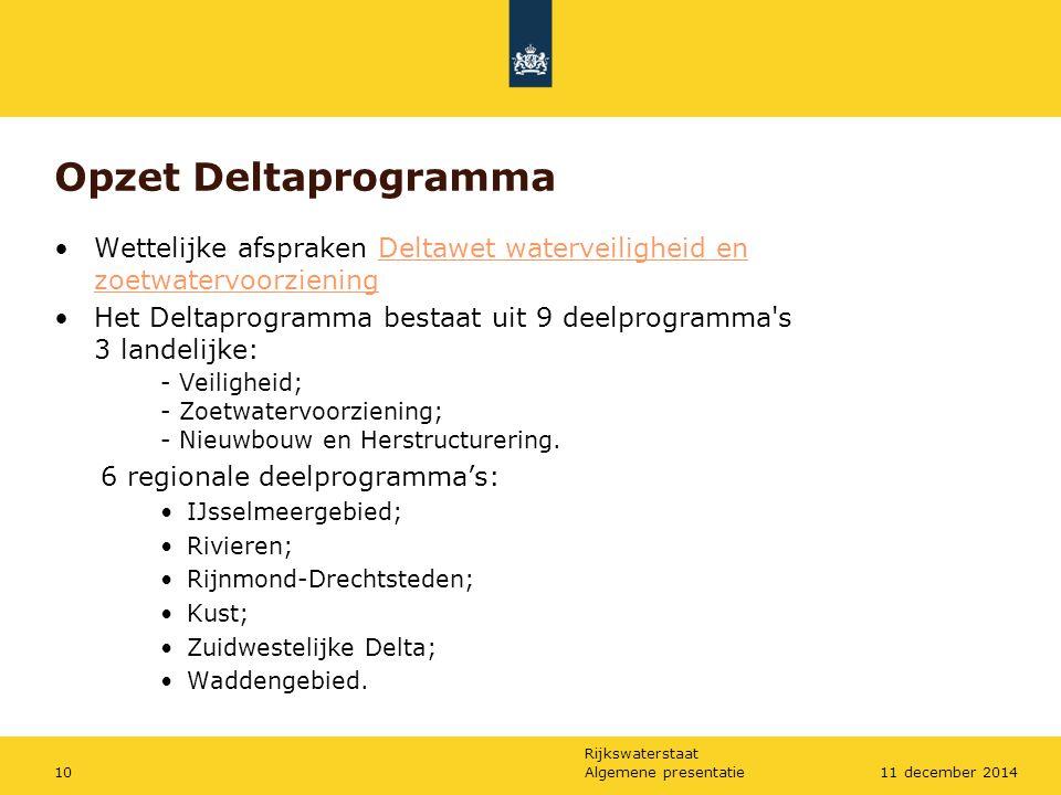 Opzet Deltaprogramma Wettelijke afspraken Deltawet waterveiligheid en zoetwatervoorziening.