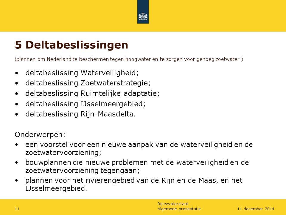 5 Deltabeslissingen (plannen om Nederland te beschermen tegen hoogwater en te zorgen voor genoeg zoetwater )