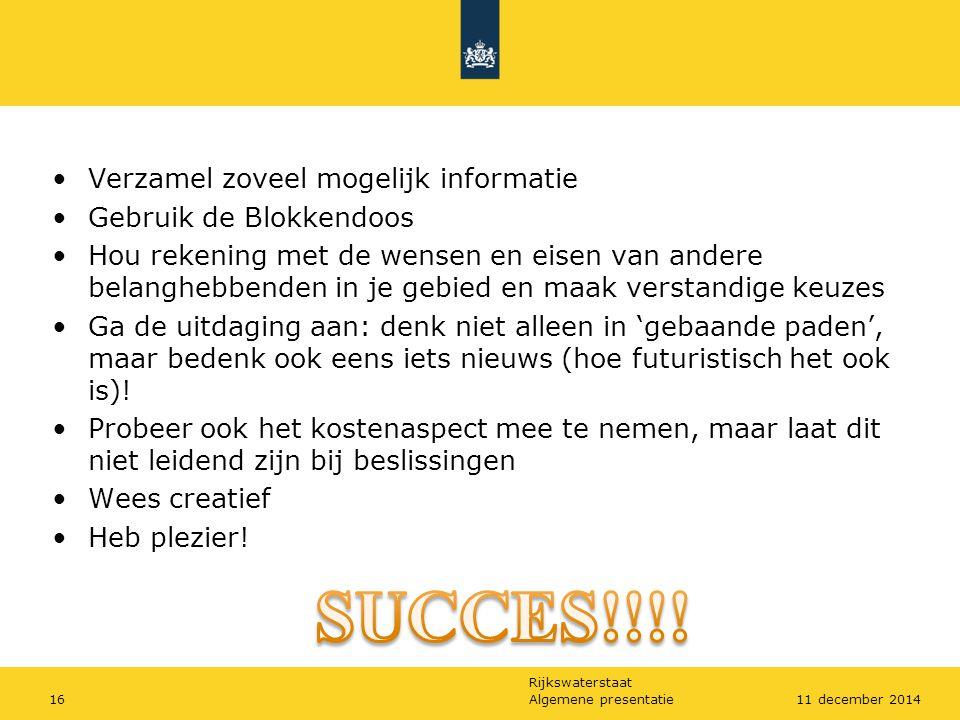 SUCCES!!!! Verzamel zoveel mogelijk informatie Gebruik de Blokkendoos
