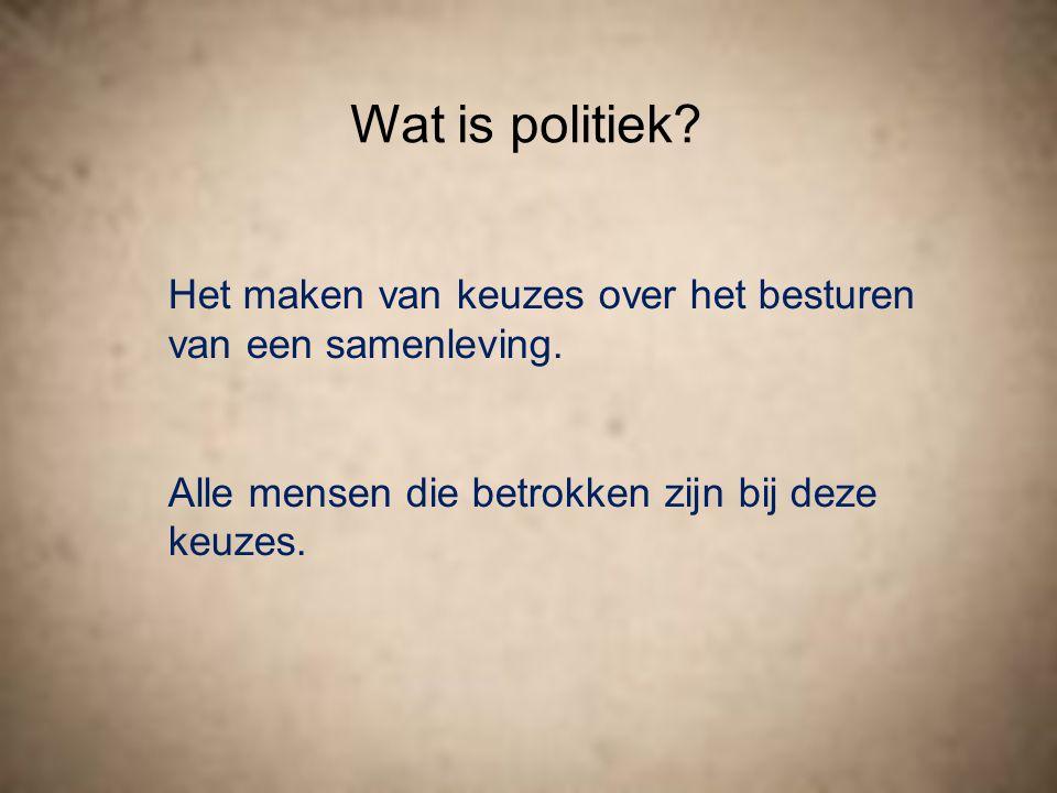 Wat is politiek. Het maken van keuzes over het besturen van een samenleving.