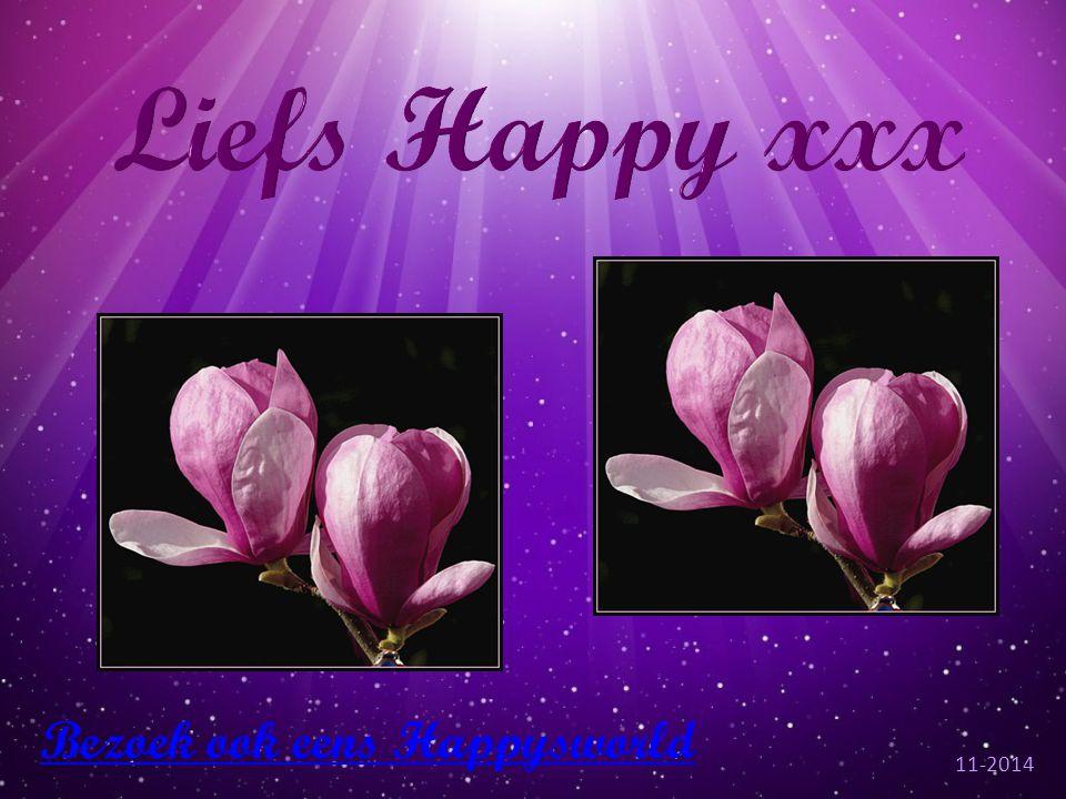 Liefs Happy xxx Bezoek ook eens Happysworld 11-2014