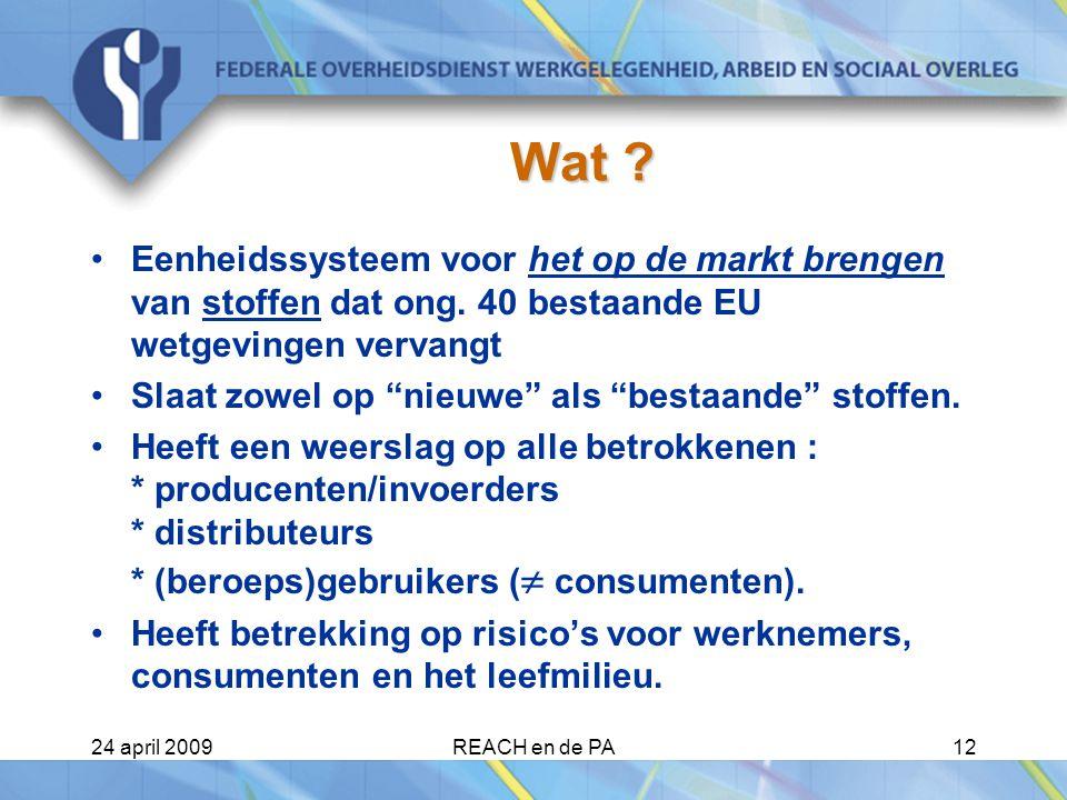 Wat Eenheidssysteem voor het op de markt brengen van stoffen dat ong. 40 bestaande EU wetgevingen vervangt.