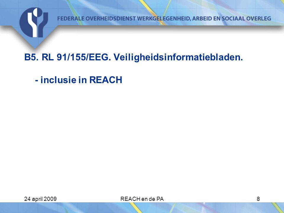 B5. RL 91/155/EEG. Veiligheidsinformatiebladen. - inclusie in REACH